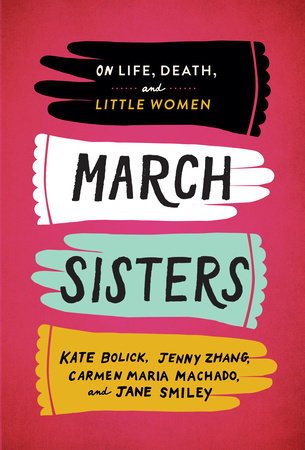 March Sisters: On Life, Death, and Little Women