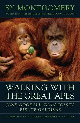 Walking with the Great Apes: Jane Goodall, Dian Fossey, Birut� Galdikas