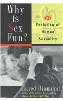 Why Is Sex Fun? The Evolution of Human Sexuality